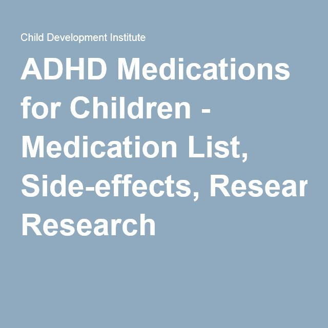 ADHD Medications for Children: Side Effects and Research