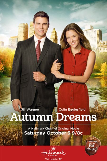"Its a Wonderful Movie - Your Guide to Family Movies on TV: Hallmark Movie ""Autumn Dreams"" starring Jill Wagner & Colin Egglesfield"