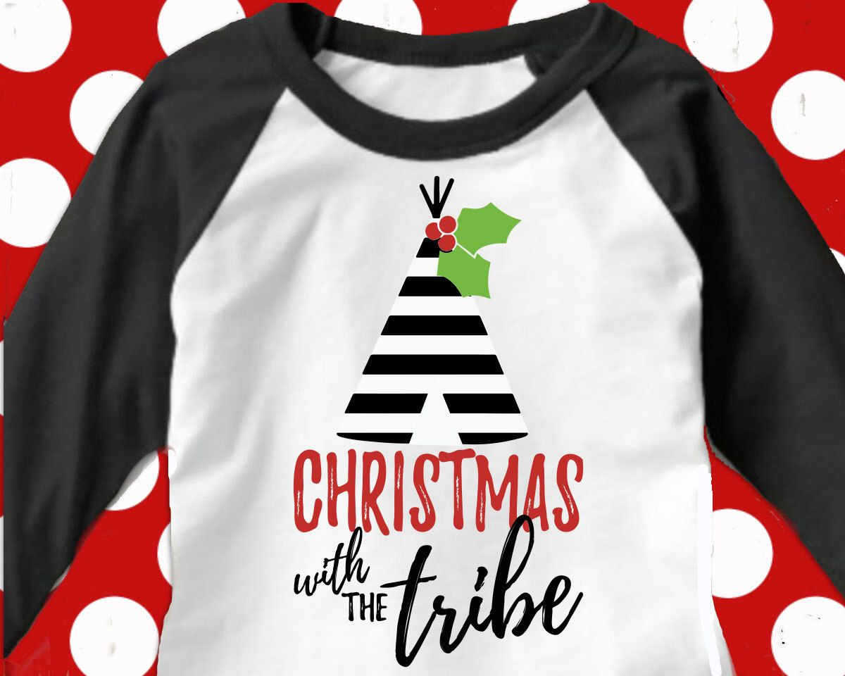 Christmas With The Tribe Svg What An Adorable Cutter File To Make Family Christmas Shirts Family Christmas Shirts Christmas Shirts Vinyl Christmas Shirts