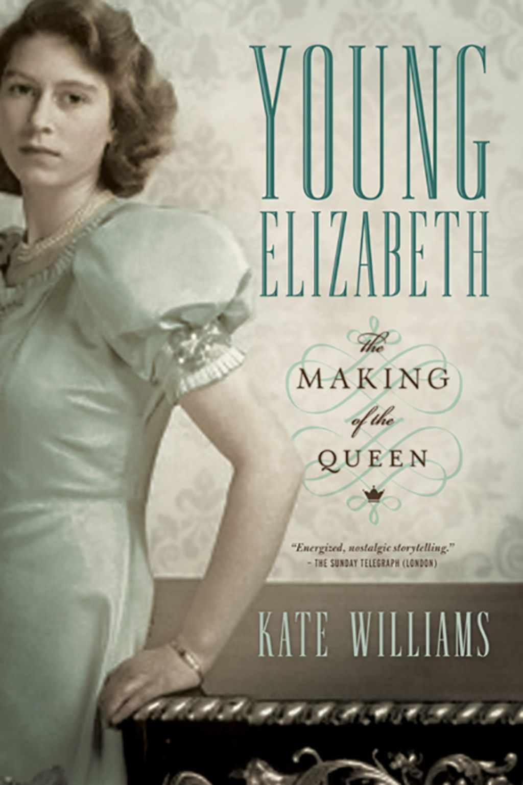 Young Elizabeth The Making of the Queen (eBook