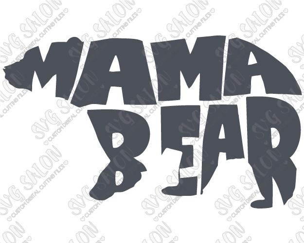 Mama Bear Custom DIY Iron On Vinyl Shirt Decal Cutting File In SVG - Custom vinyl decals cutter for shirts