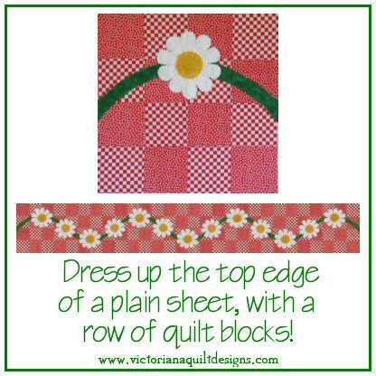 Dress up the top edge of a plain sheet set, with a row of quilt blocks! This is my Daisy Chain block design. http://www.victorianaquiltdesigns.com/VictorianaQuilters/PatternPage/DaisyChain/DaisyChainTableRunner.htm #quilting