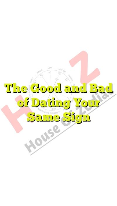 dating someone with your same zodiac sign online dating disasters stories