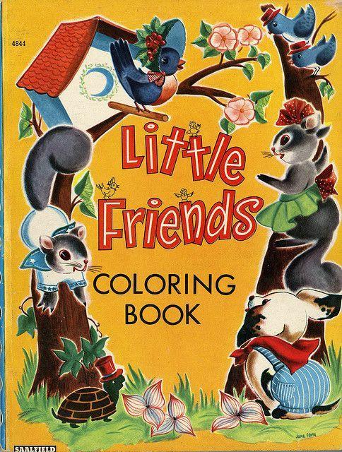 Little Friends | Vintage Coloring Book Covers | Pinterest | Vintage ...