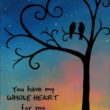 Merveilleux Items Similar To Canvas Painting You Have My Whole Heart Love Birds    Valentines Day Gift Wedding Gift Anniversary Gift Love Quote Whimsical Art  Canvas ...