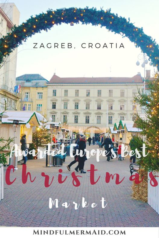 Advent Zagreb 2020 Christmas Market Guide With Map Zagreb Croatia Holiday Christmas Markets Europe