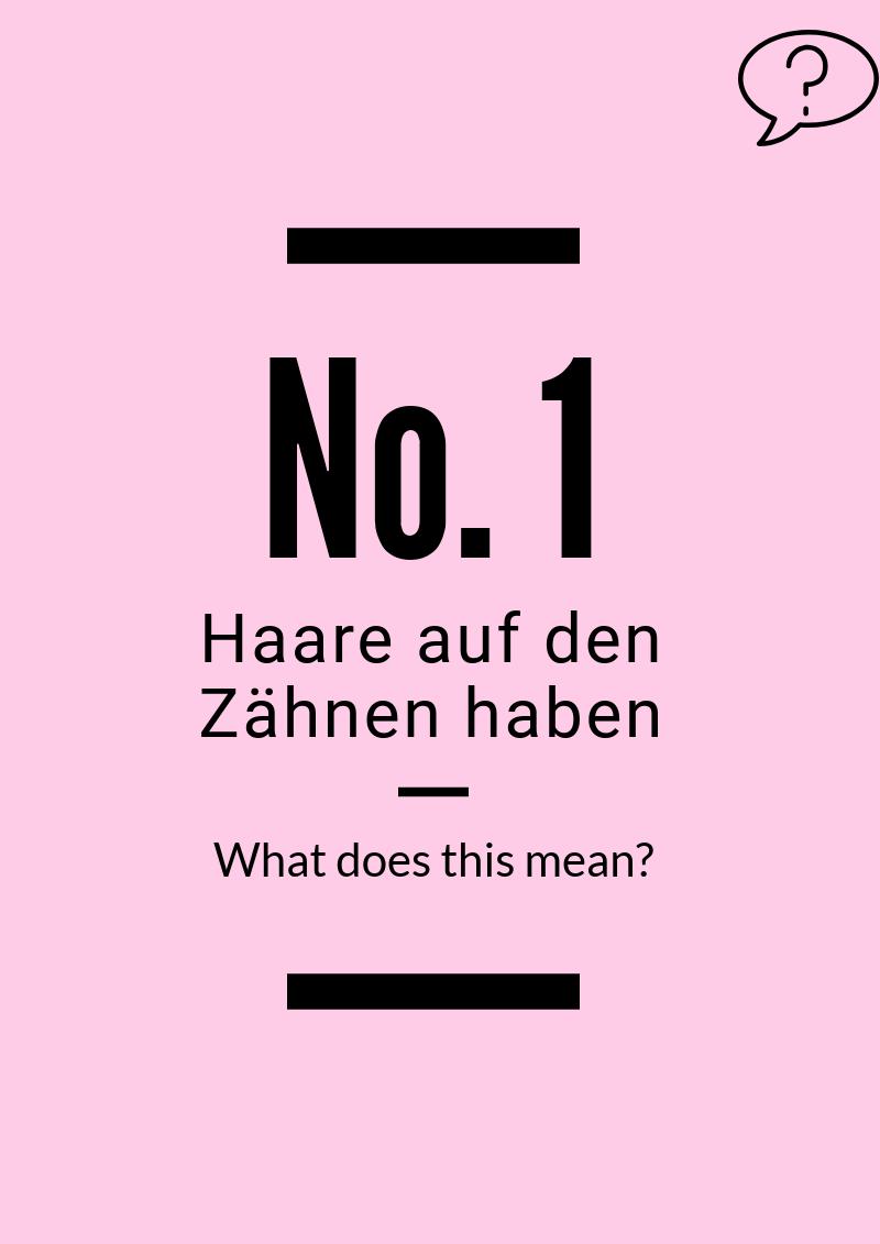 Einige Sprichworter Haare Auf Den Zahnen Haben German Sayings In English German Sayings Tattoos German S Learn Languages Online Writing Tips German Grammar