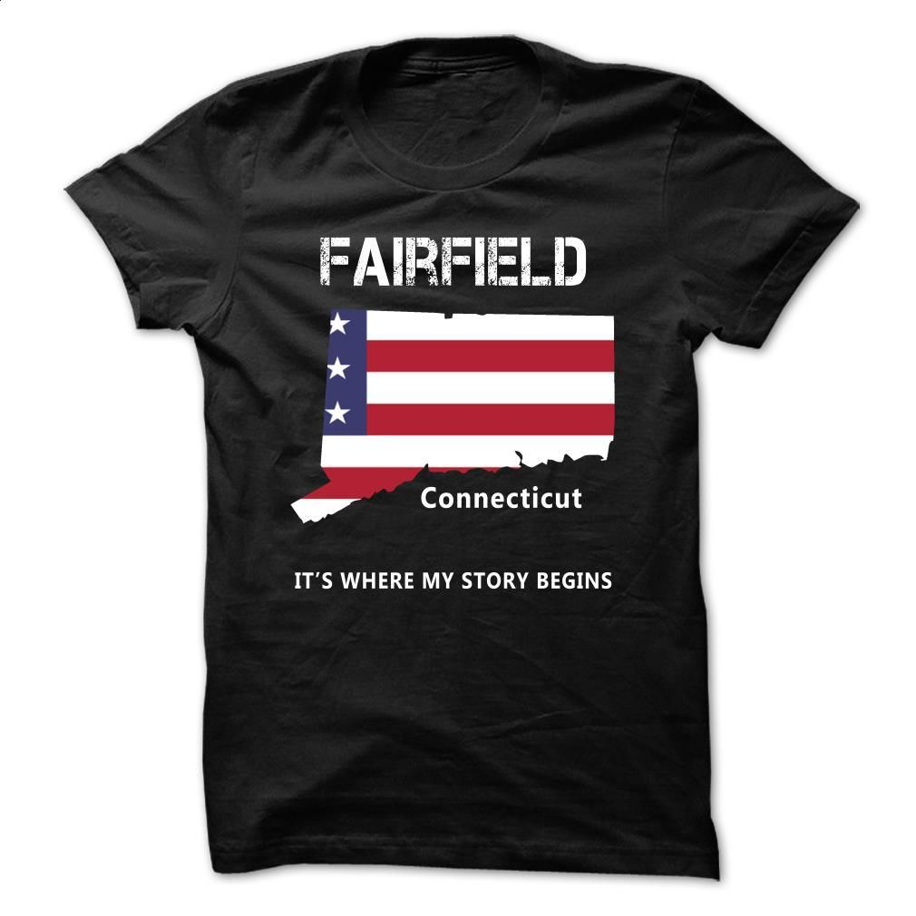 [New Design] Fairfield, CT – Its Where My Story Begins T Shirt, Hoodie, Sweatshirts - vintage t shirts #tee #style