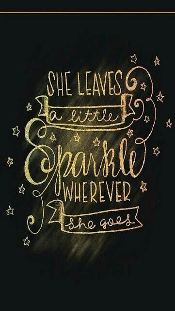 She Leaves A Little Sparkle Wherever She Goes Wallpaper Iphone Wallpaper Cute Quotes Inspirational Quotes