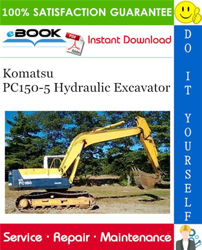 Komatsu Pc150 5 Hydraulic Excavator Service Repair Manual Serial Number 6001 And Up Hydraulic Excavator Komatsu Operation And Maintenance