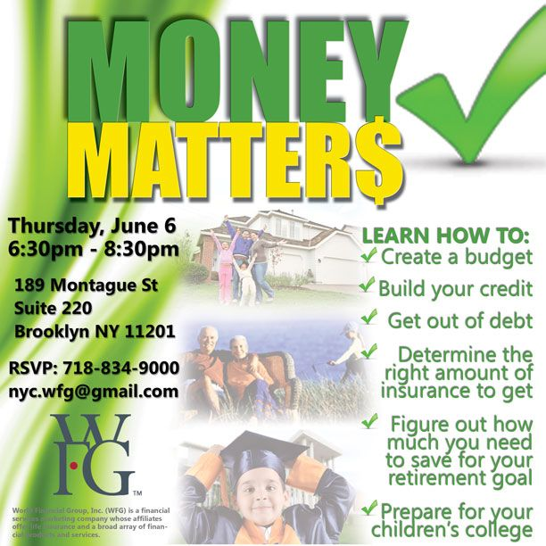 Money Matters: A Financial Workshop Many #goals and #dreams in life require having enough money to achieve them. Yet most people are uncertain when it comes to finances. It's important to start now! Learn how to take control of your #money and make it work for you. #wfg #moneymatters www.moneymattersnyc.eventbrite.com