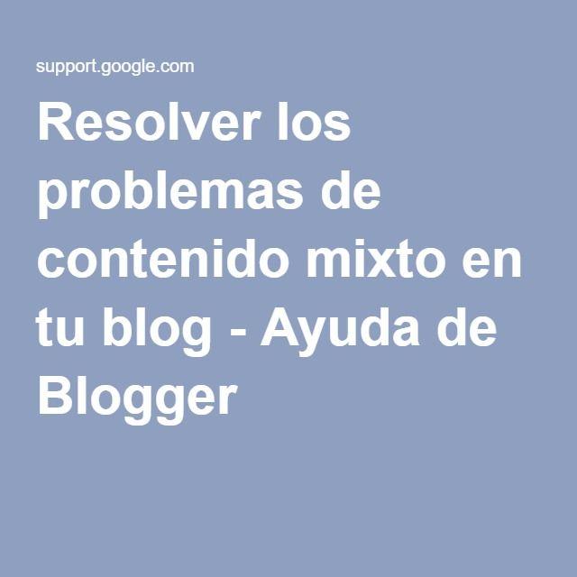 Resolver los problemas de contenido mixto en tu blog - Ayuda de Blogger