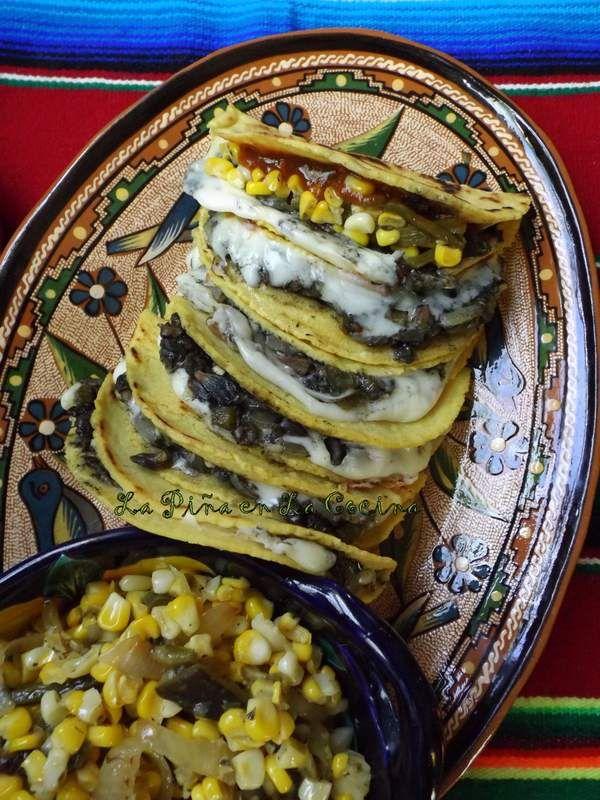 Quesadillas De Huitlacoche Corn Truffle Quesadilllas La Piña En La Cocina Mexican Food Recipes Mexican Food Recipes Authentic Huitlacoche