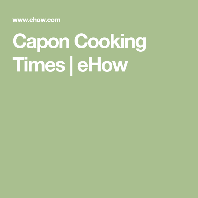 Photo of Capon Cooking Times | eHow.com