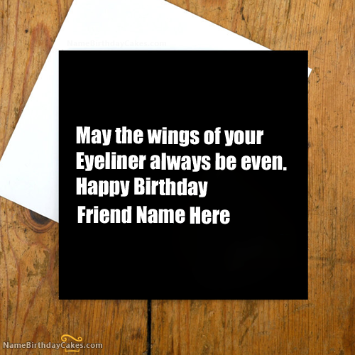 Write name on Funny Birthday Card for Friends Happy Birthday – Funny Stuff to Write in Birthday Cards