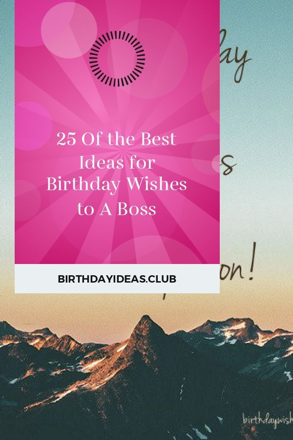 25 Of the Best Ideas for Birthday Wishes to A Boss #birthdayquotesforboss