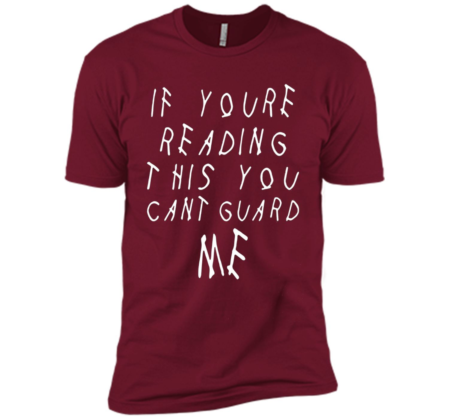 If youre reading this you can't guard me T-shirt