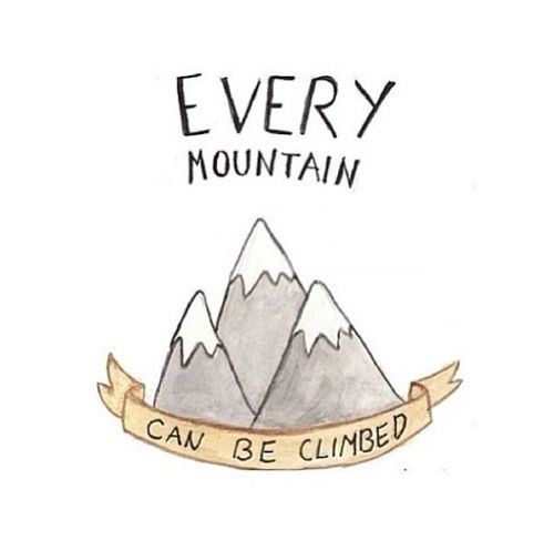 Tattoo Rock Quotes: Every Mountain Can Be Climbed