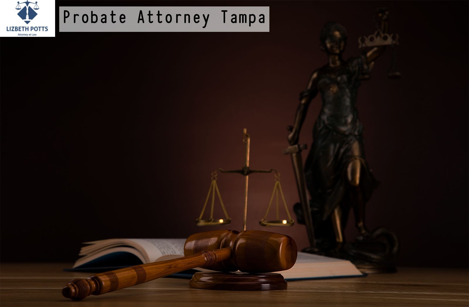 Looking for the Best Probate Attorney Tampa? Contact