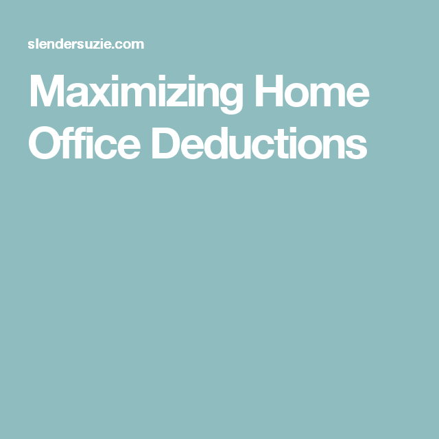 Maximizing Home Office Deductions