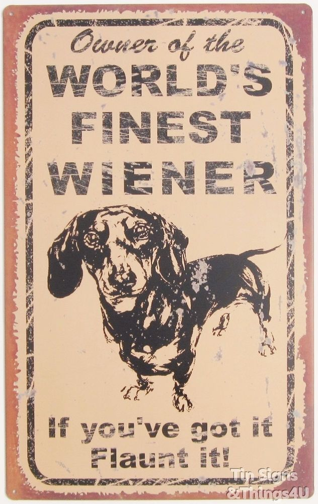Worldu0027s Finest Wiener TIN SIGN Dachshund Weiner Dog Funny Metal Home Decor  OHW