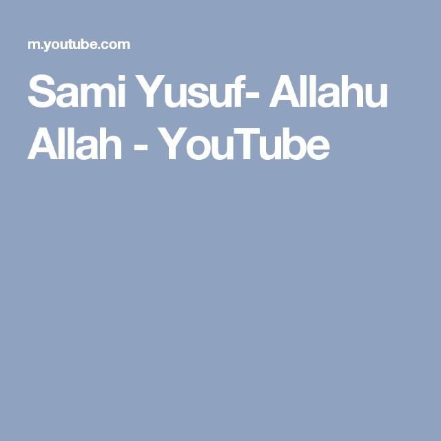 Sami Yusuf Allahu Allah Youtube Sami Allah Youtube
