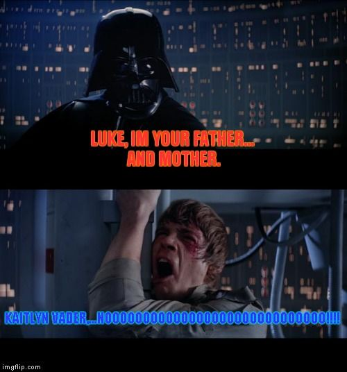 1c6d9a6a21727883bcfbd4898418ae8b star wars no luke, im your father and mother kaitlyn vader