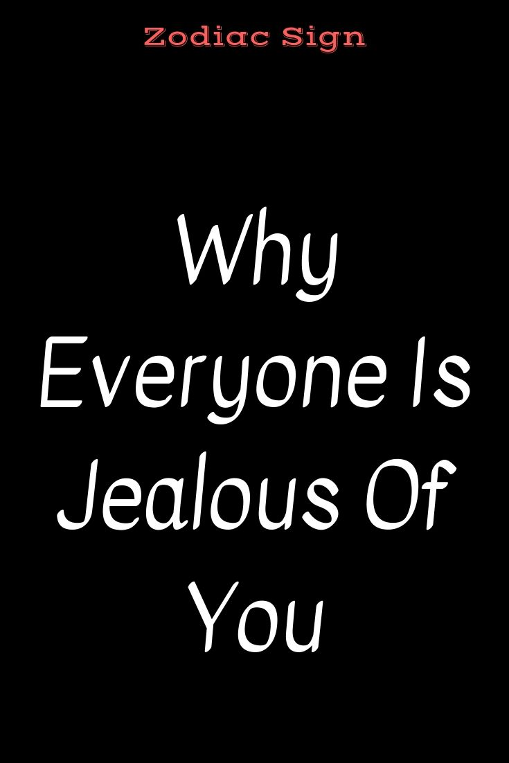Why Everyone Is Jealous Of You in 2020 | Jealous of you