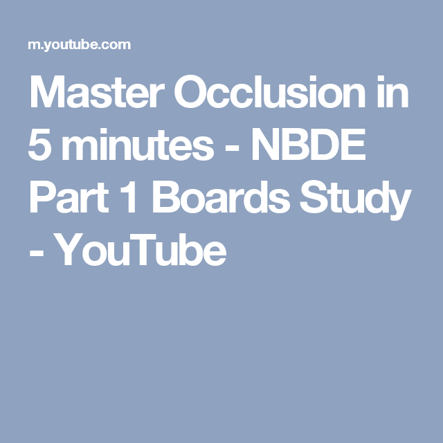 Master Occlusion in 5 minutes - NBDE Part 1 Boards Study