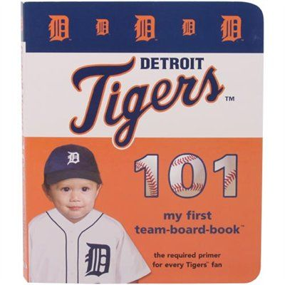 Detroit Tigers 101 My First Board Book One Team Detroit Tigers Michigan State Gifts