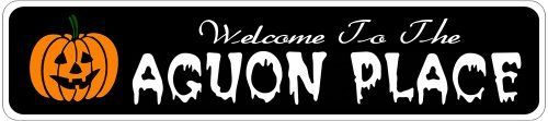 AGUON PLACE Lastname Halloween Sign - Welcome to Scary Decor, Autumn, Aluminum - 4 x 18 Inches by The Lizton Sign Shop. $12.99. Rounded Corners. Great Gift Idea. Aluminum Brand New Sign. 4 x 18 Inches. Predrillied for Hanging. AGUON PLACE Lastname Halloween Sign - Welcome to Scary Decor, Autumn, Aluminum 4 x 18 Inches - Aluminum personalized brand new sign for your Autumn and Halloween Decor. Made of aluminum and high quality lettering and graphics. Made to last for ...