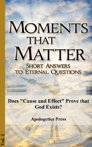 Doe Cause And Effect Prove That God Exist Moment Matter By Apologetic Pres 1 09 Bible Study Book Thi Or Question Spiritual Questions Essay