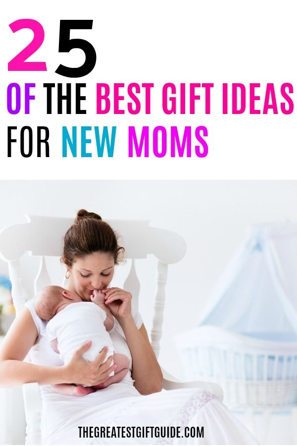 25 Of The Best Gift Ideas For New Mom Becoming A Is An Exciting Time But Also Big Adjustment To Life As Pamper First With