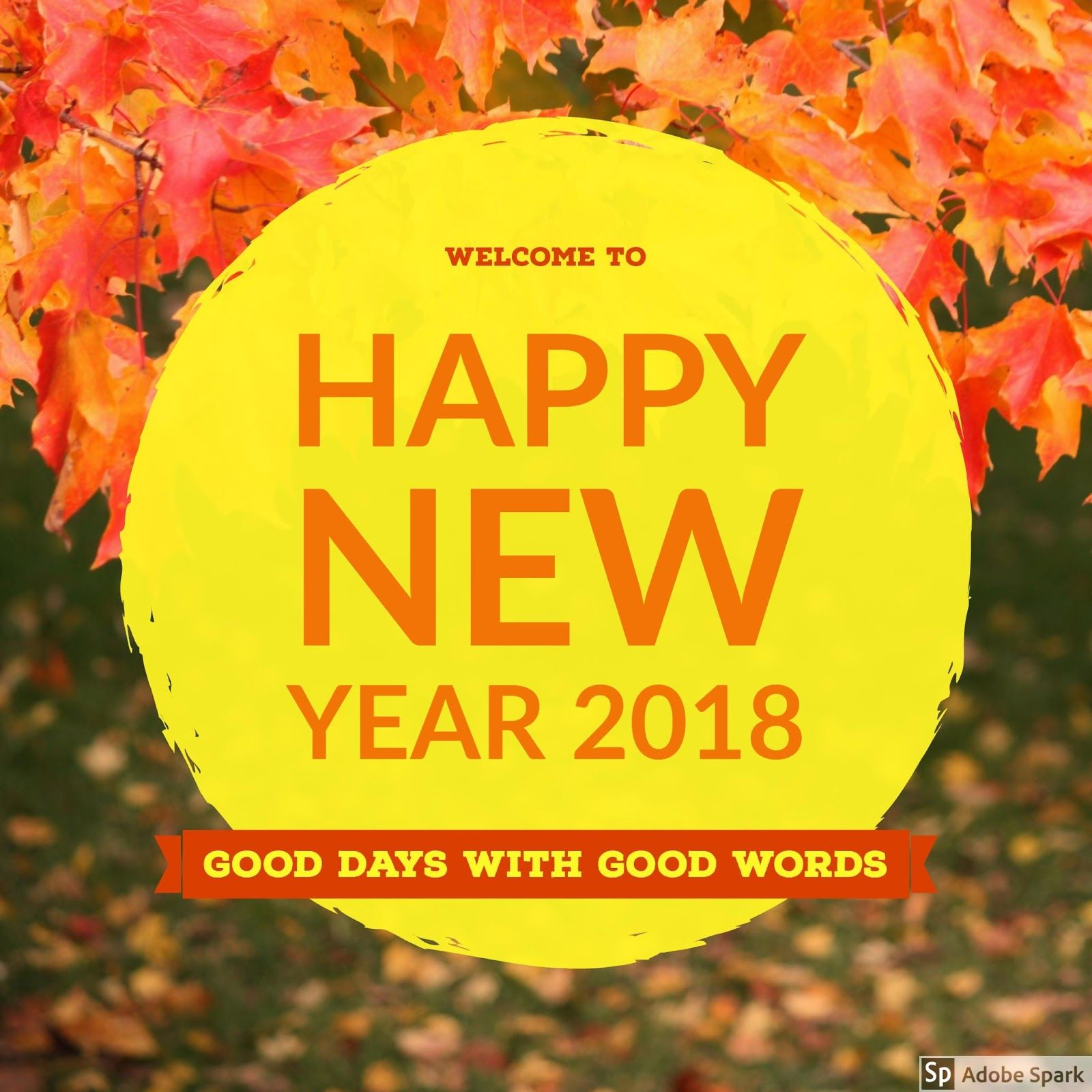 Welcome To Happy New Year 2018 Good Days With Good Words Good