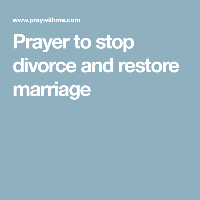 Prayer To Stop Divorce And Restore Marriage