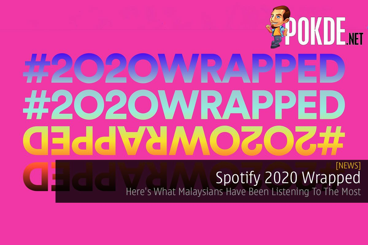 Spotify 2020 Wrapped Here S What Malaysians Have Been Listening To The Most Pokde Net Spotify Songs Male Artist