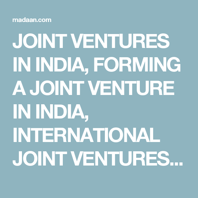 Joint Ventures In India Forming A Joint Venture In India