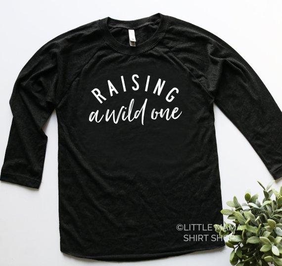 c1f13c1a Raising A Wild One © | Boy Mom Shirt | Womens Long Sleeve Shirt | Mom Life  Shirt | Raglan | Graphic