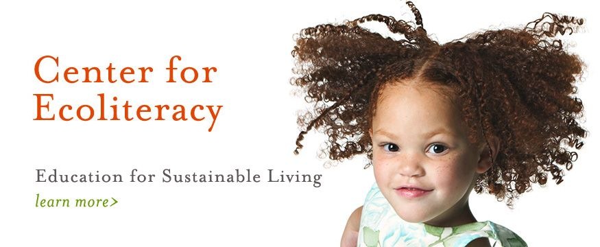 Education for Sustainable Living | Center for Ecoliteracy
