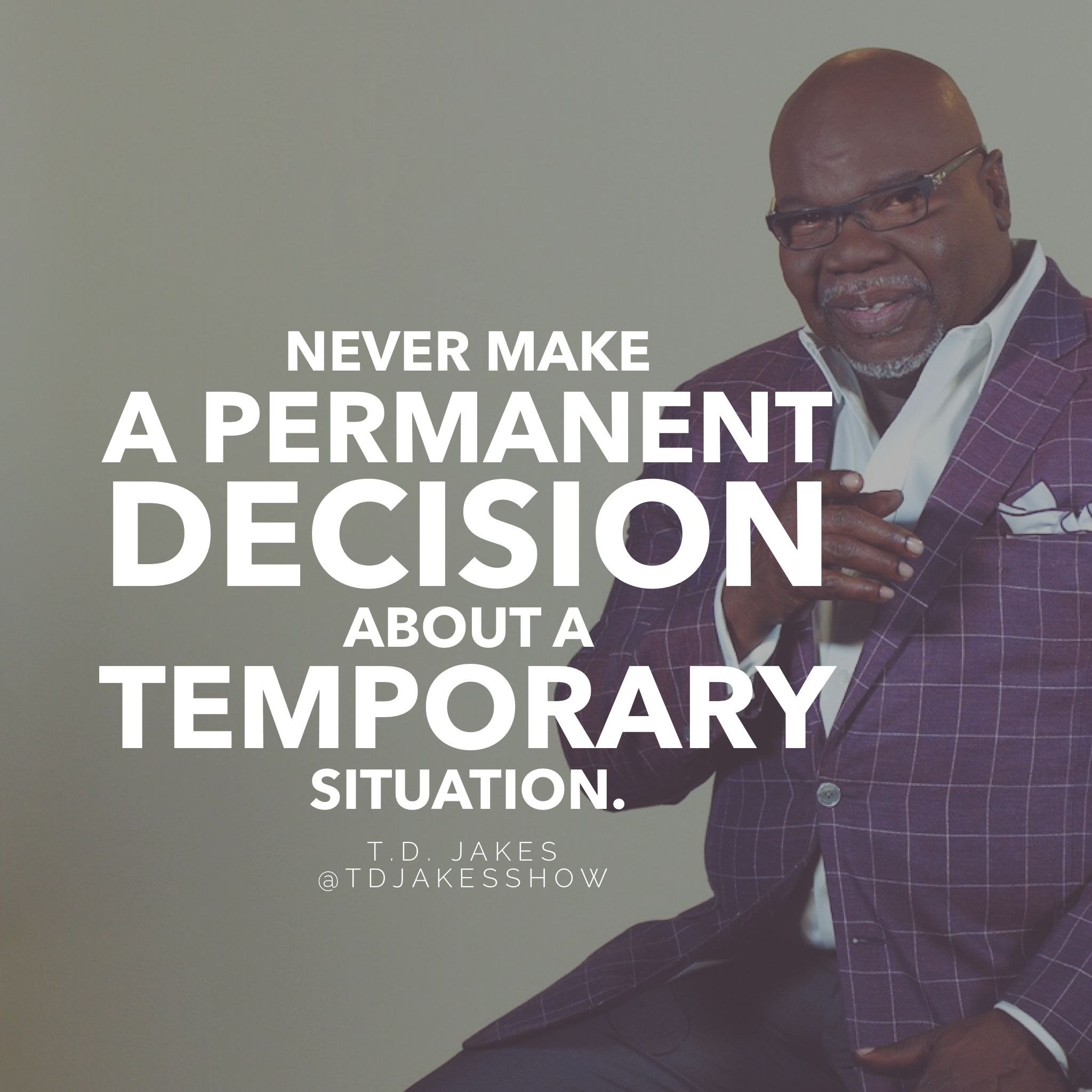 T D Jakes Quotes: #WiseWordsWednesday From T.D. Jakes! More Wisdom Coming To