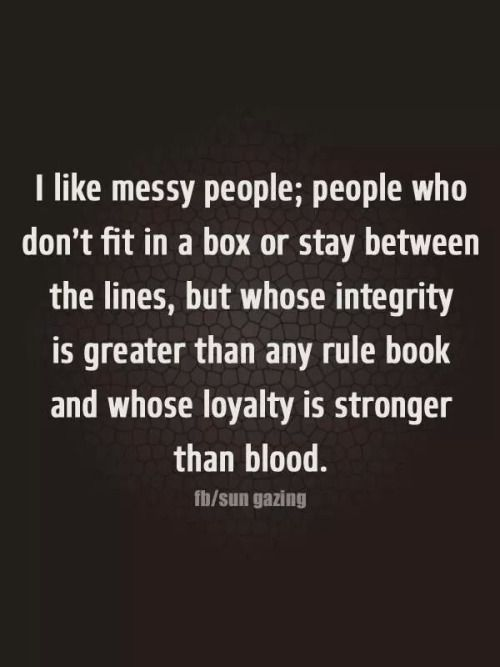 Messy people | Friends and Fam | Quotes, Quotations, Words