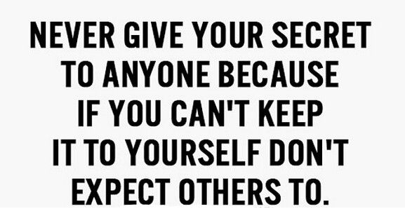 Don T Share Your Secrets Loyalty Quotes Secret Quotes Inspirational Quotes