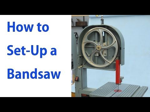 Setting up your band saw - YouTube   Woodworking ...