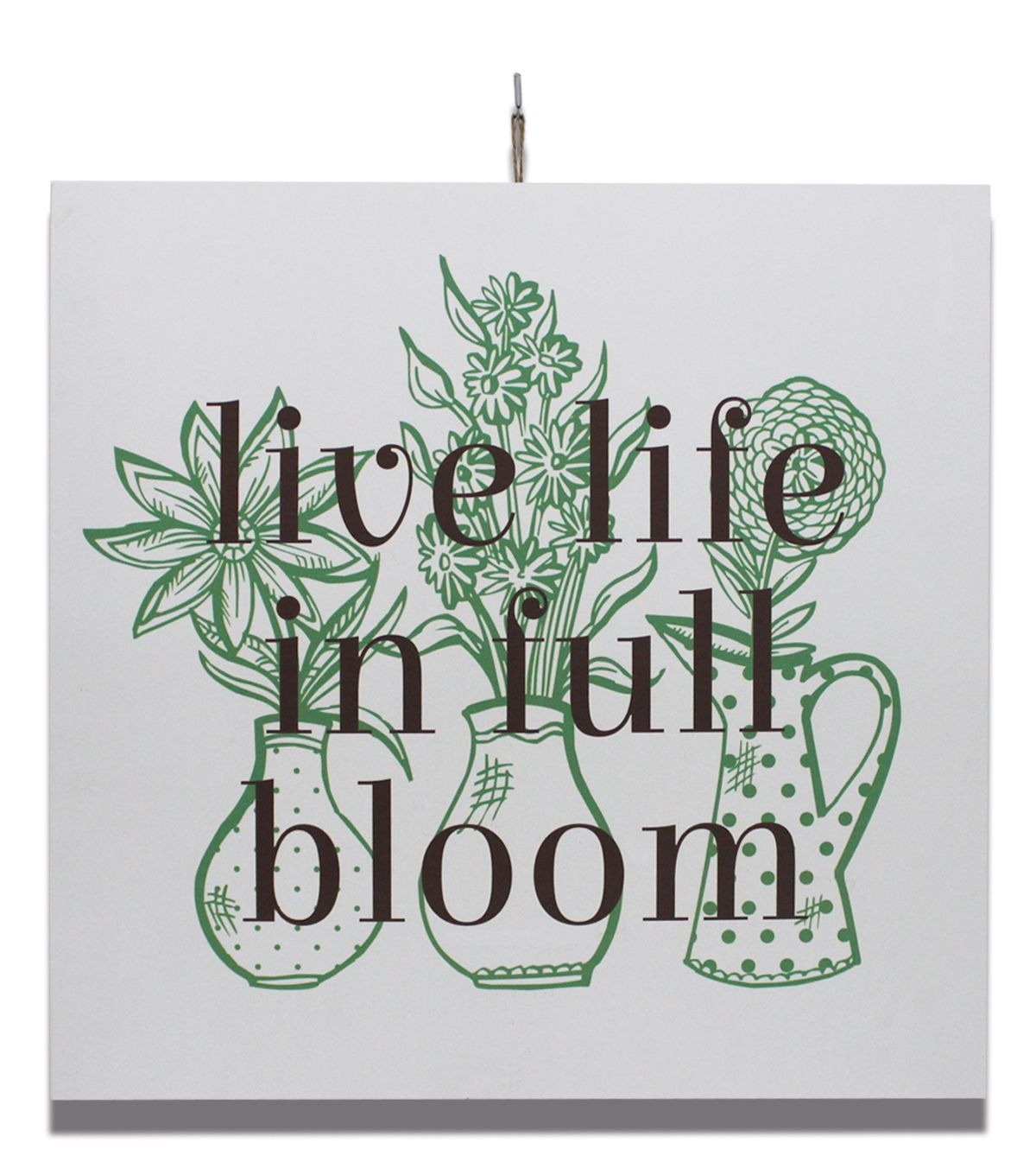 In The Garden Wall Decor-Live Life In Full Bloom