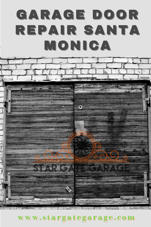 Garage Door Repair Santa Monica In 2020 Santa Monica Garage Doors Door Repair