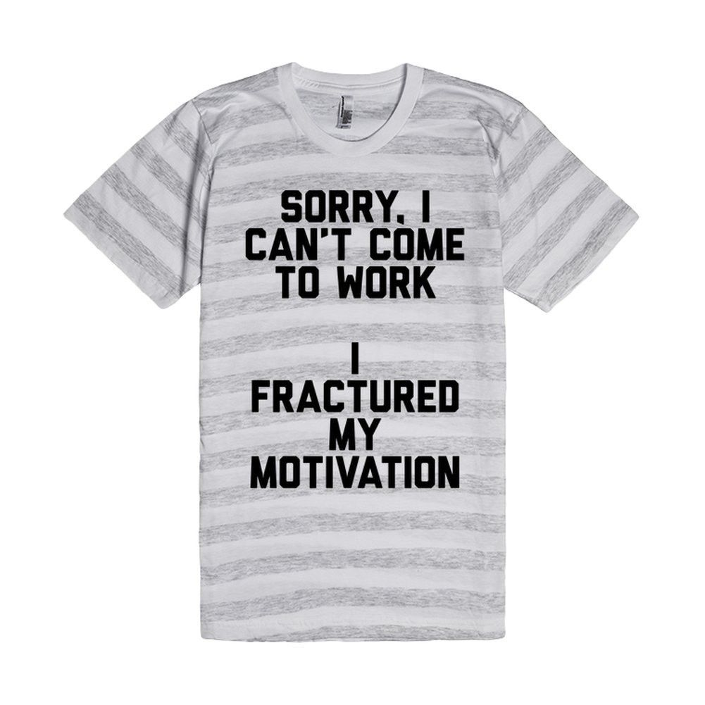 Sorry, I Can't Come to Work. I Fractured My Motivation