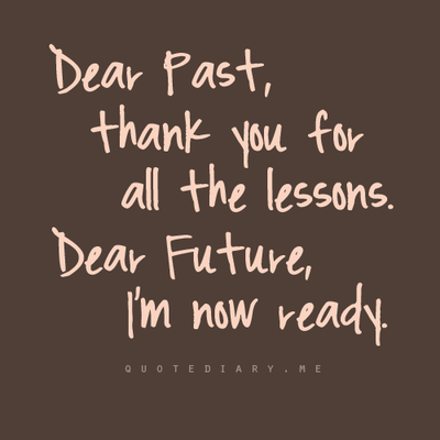 Past And Future Quotes To Live By Words Quotable Quotes