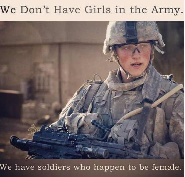 What\'s a girl? Oh! You mean female. | Military women, Female ...