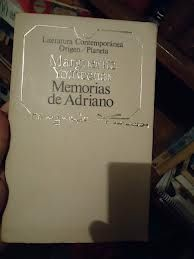 Memorias de Adriano .M Yourcenar