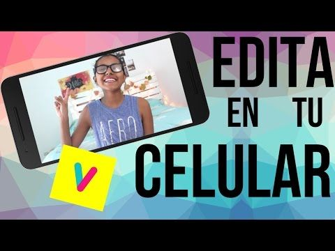 EDITA EN TU CELULAR! | Michelle Luna - YouTube